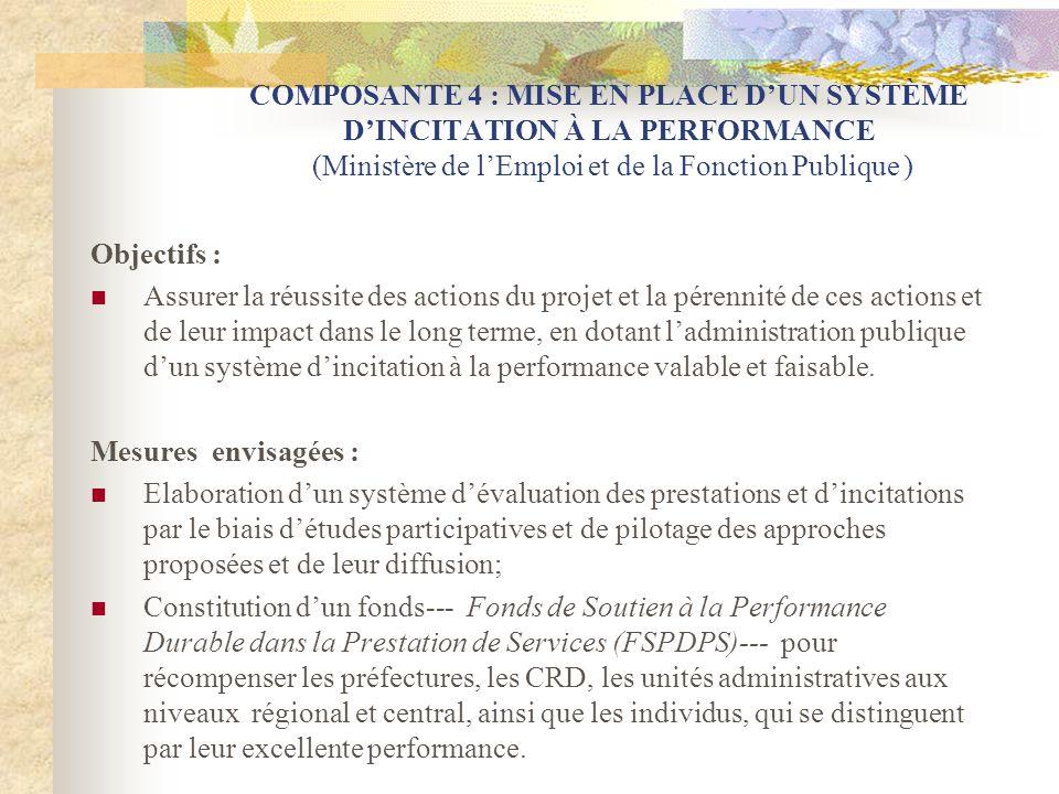 COMPOSANTE 4 : MISE EN PLACE D'UN SYSTÈME D'INCITATION À LA PERFORMANCE (Ministère de l'Emploi et de la Fonction Publique )