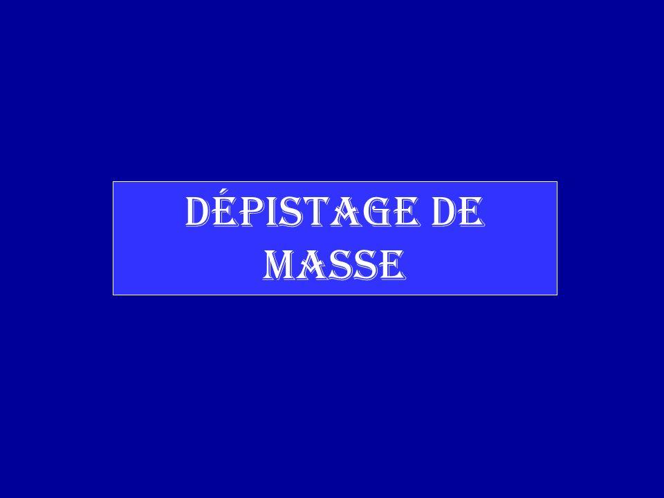 DÉPISTAGE DE MASSE
