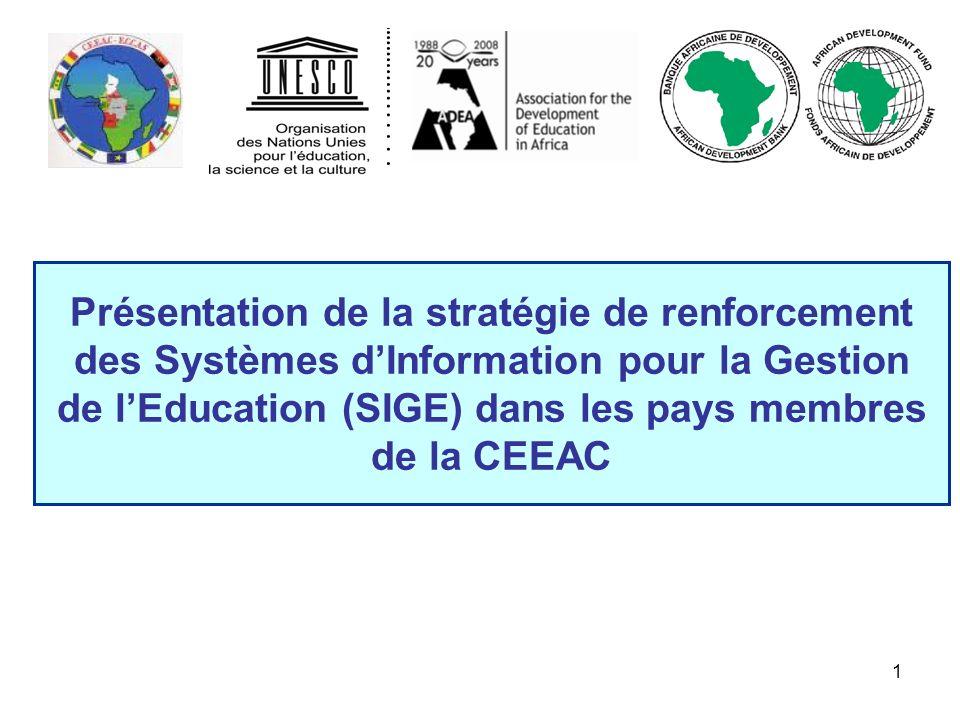 Présentation de la stratégie de renforcement des Systèmes d'Information pour la Gestion de l'Education (SIGE) dans les pays membres de la CEEAC