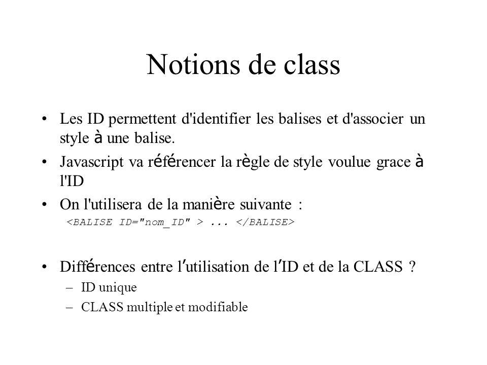 Notions de class Les ID permettent d identifier les balises et d associer un style à une balise.