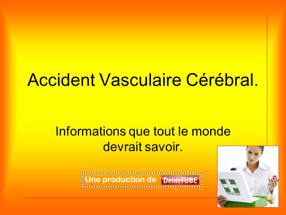 Accident Vasculaire Cérébral.