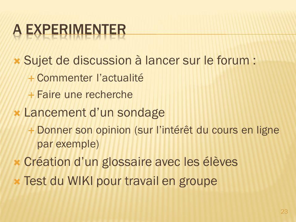 A EXPERIMENTER Sujet de discussion à lancer sur le forum :