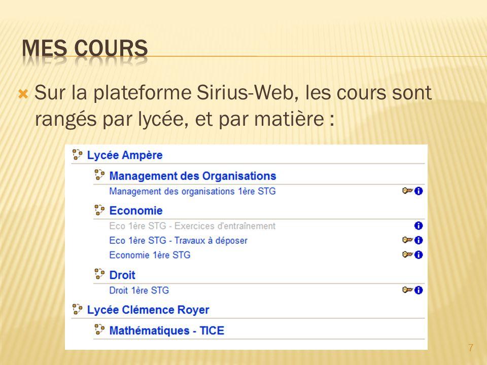 MES COURS Sur la plateforme Sirius-Web, les cours sont rangés par lycée, et par matière :