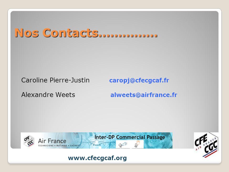 Nos Contacts…………… Caroline Pierre-Justin caropj@cfecgcaf.fr