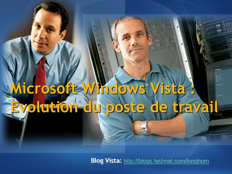 Microsoft Windows Vista : Evolution du poste de travail
