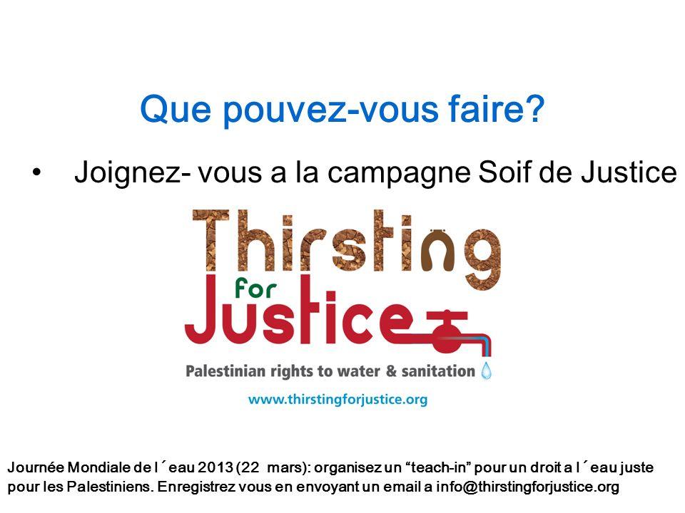 Que pouvez-vous faire Joignez- vous a la campagne Soif de Justice
