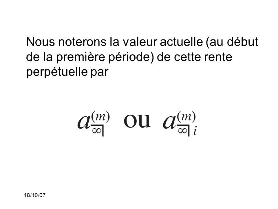 Nous noterons la valeur actuelle (au début de la première période) de cette rente perpétuelle par