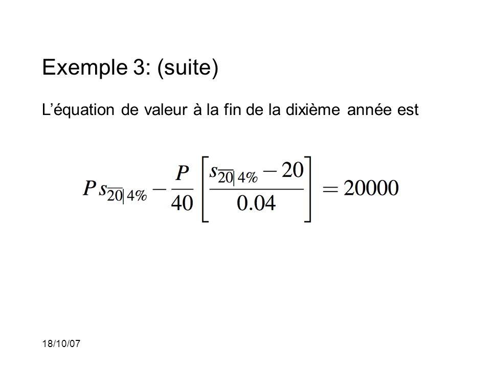 Exemple 3: (suite) L'équation de valeur à la fin de la dixième année est 18/10/07