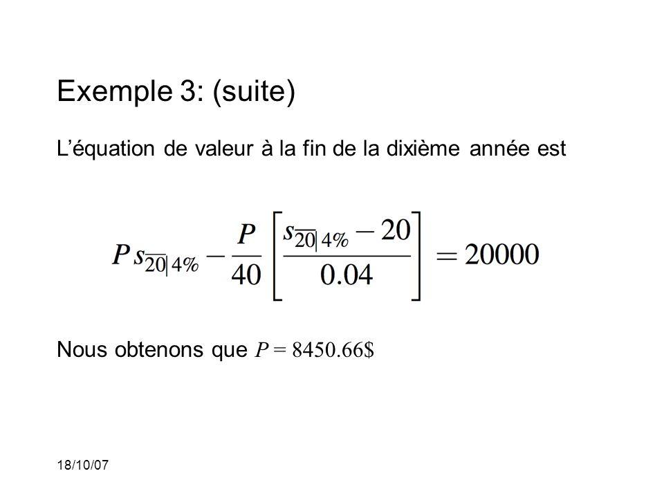 Exemple 3: (suite) L'équation de valeur à la fin de la dixième année est. Nous obtenons que P = 8450.66$