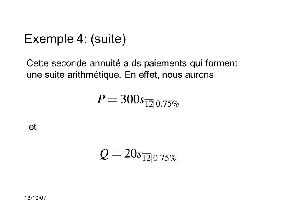 Exemple 4: (suite) Cette seconde annuité a ds paiements qui forment une suite arithmétique. En effet, nous aurons.