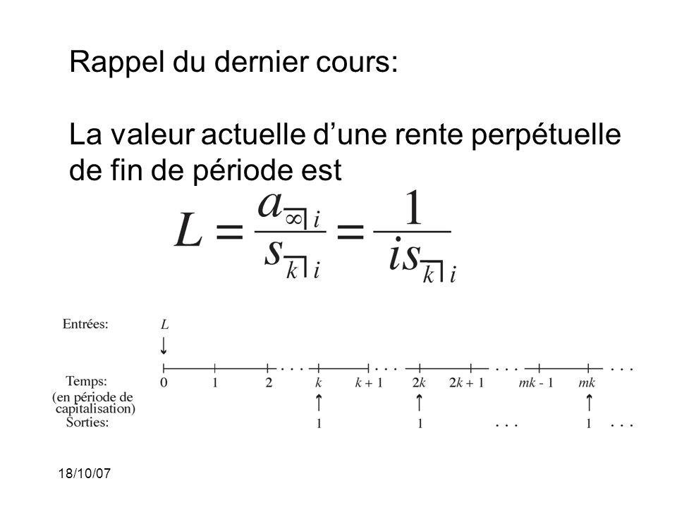 Rappel du dernier cours: La valeur actuelle d'une rente perpétuelle de fin de période est