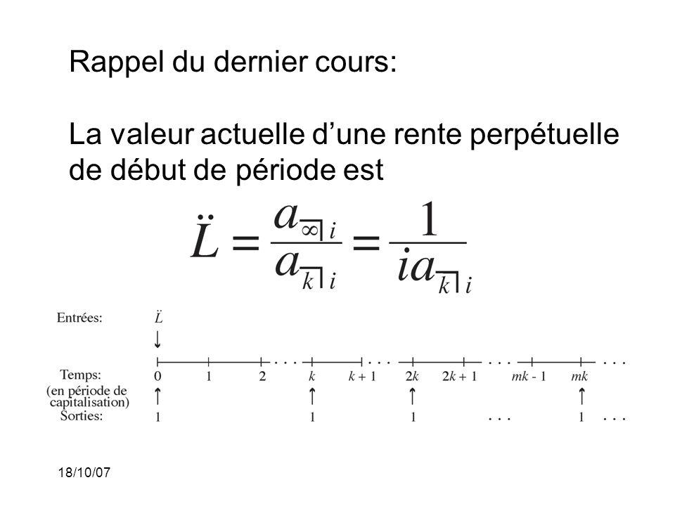 Rappel du dernier cours: La valeur actuelle d'une rente perpétuelle de début de période est