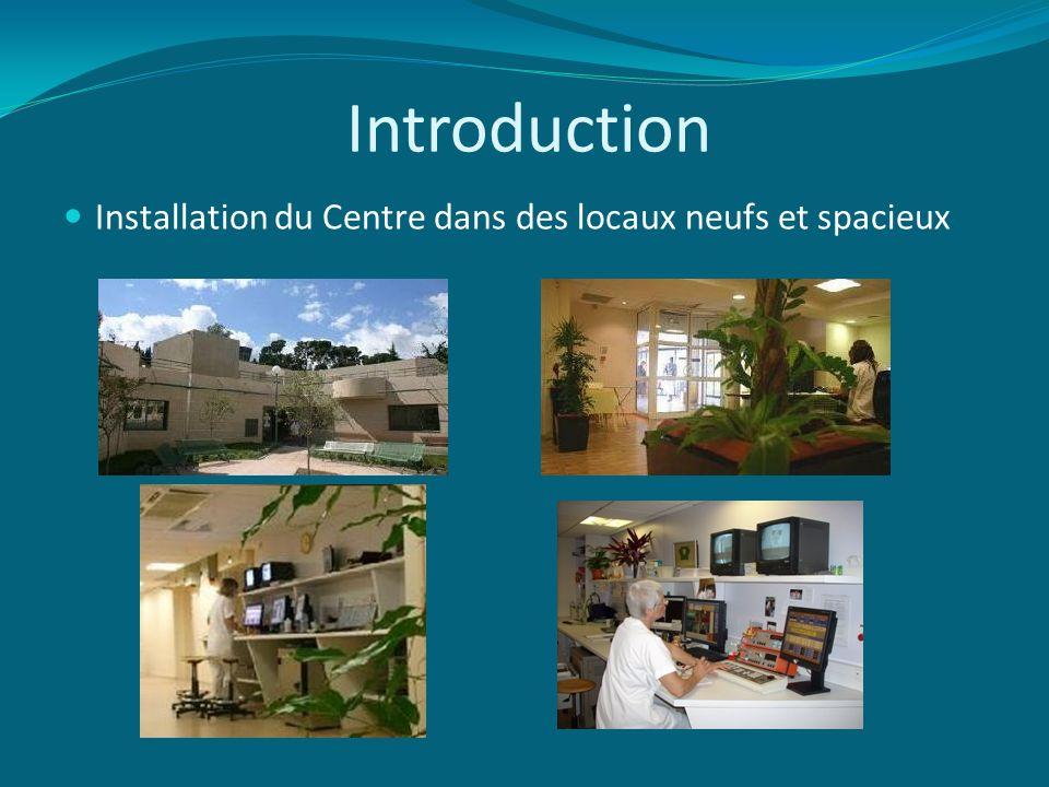 Introduction Installation du Centre dans des locaux neufs et spacieux