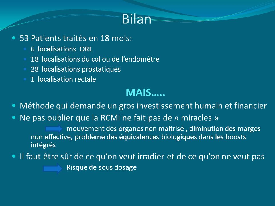 Bilan MAIS….. 53 Patients traités en 18 mois: