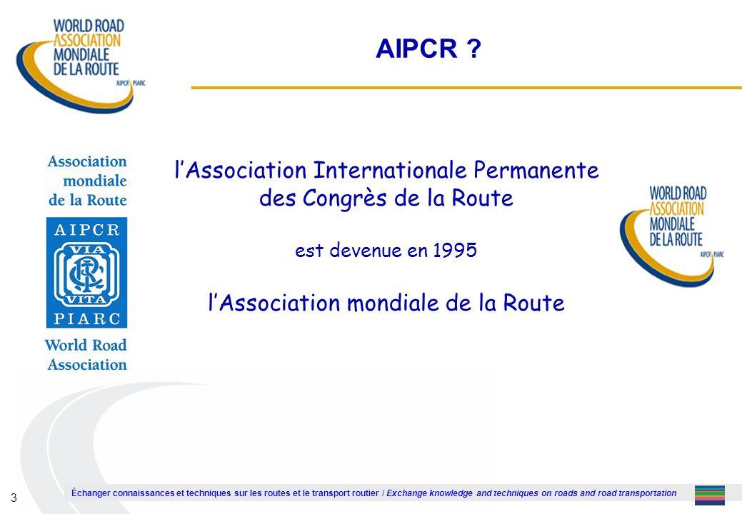 1AIPCR .l'Association Internationale Permanente des Congrès de la Route.