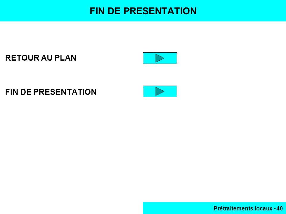 FIN DE PRESENTATION RETOUR AU PLAN FIN DE PRESENTATION