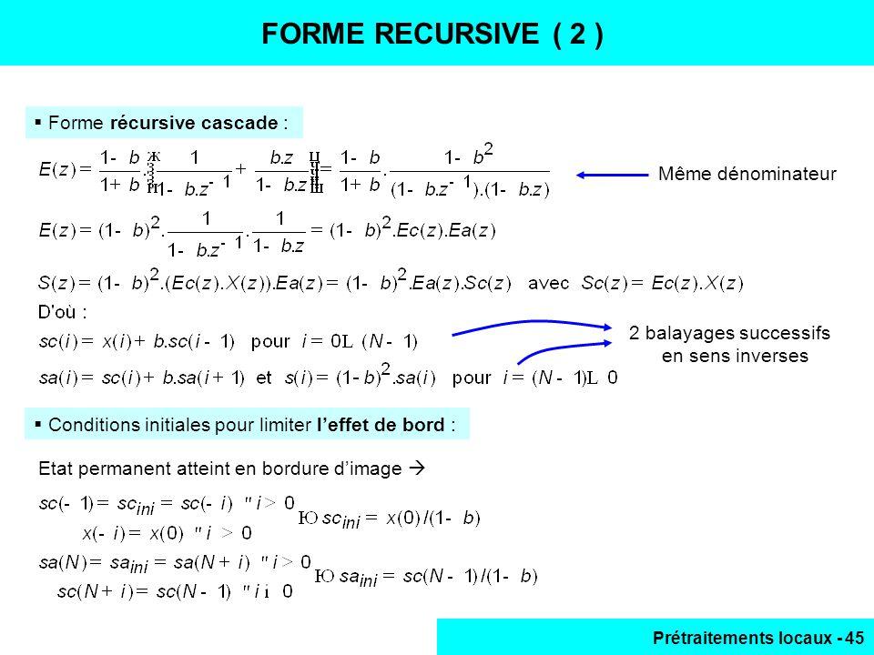 FORME RECURSIVE ( 2 ) Forme récursive cascade : Même dénominateur