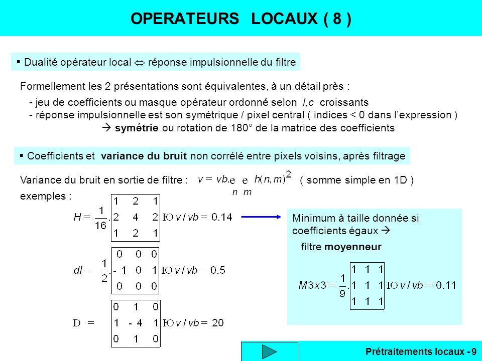 OPERATEURS LOCAUX ( 8 ) Dualité opérateur local  réponse impulsionnelle du filtre.