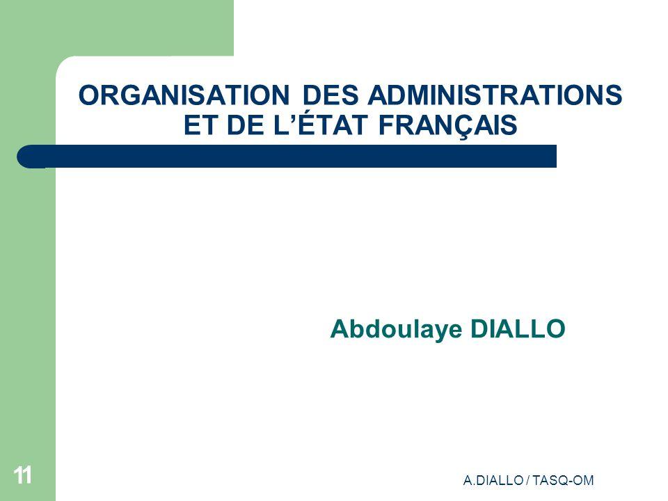 ORGANISATION DES ADMINISTRATIONS ET DE L'ÉTAT FRANÇAIS