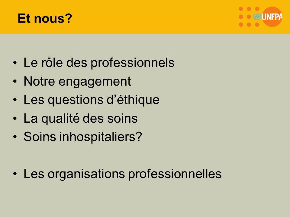 Et nous Le rôle des professionnels. Notre engagement. Les questions d'éthique. La qualité des soins.