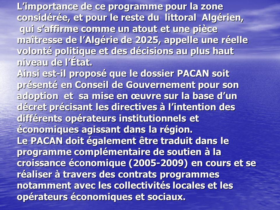L'importance de ce programme pour la zone considérée, et pour le reste du littoral Algérien, qui s'affirme comme un atout et une pièce maîtresse de l'Algérie de 2025, appelle une réelle volonté politique et des décisions au plus haut niveau de l'État.