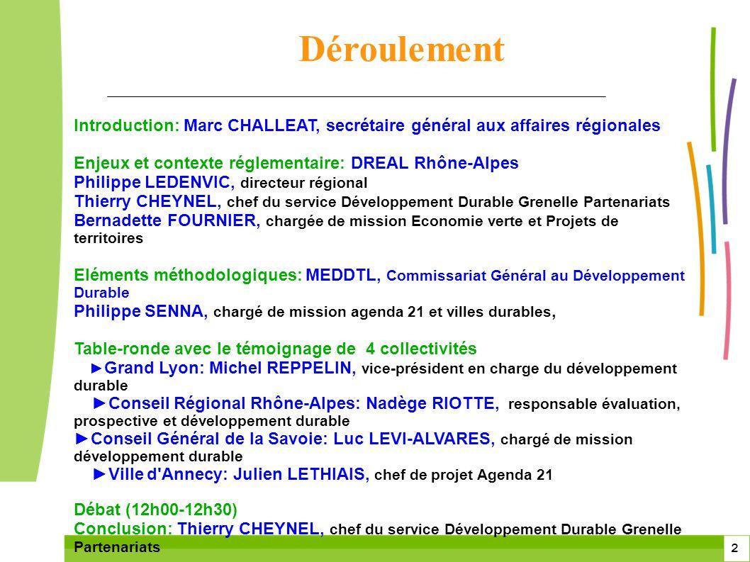 Déroulement Introduction: Marc CHALLEAT, secrétaire général aux affaires régionales. Enjeux et contexte réglementaire: DREAL Rhône-Alpes.