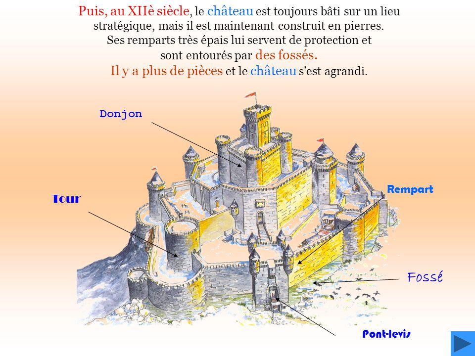Puis, au XIIè siècle, le château est toujours bâti sur un lieu stratégique, mais il est maintenant construit en pierres.