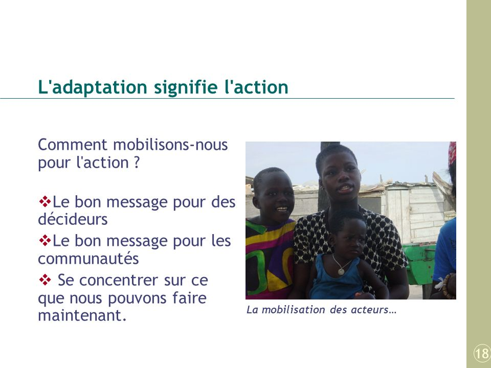 L adaptation signifie l action