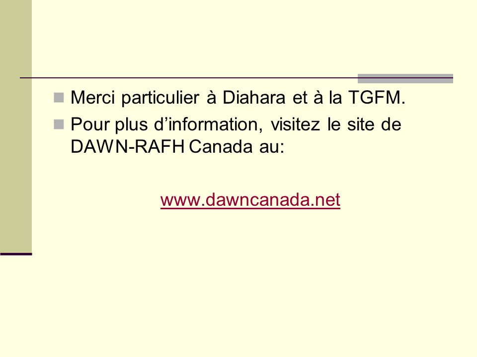 Merci particulier à Diahara et à la TGFM.