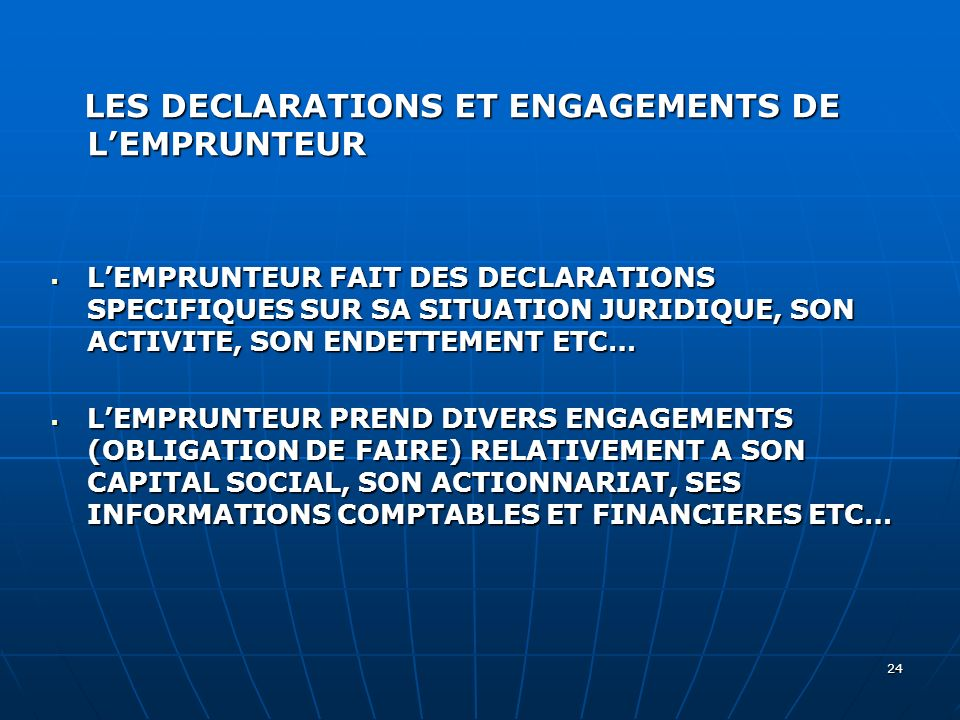 LES DECLARATIONS ET ENGAGEMENTS DE L'EMPRUNTEUR