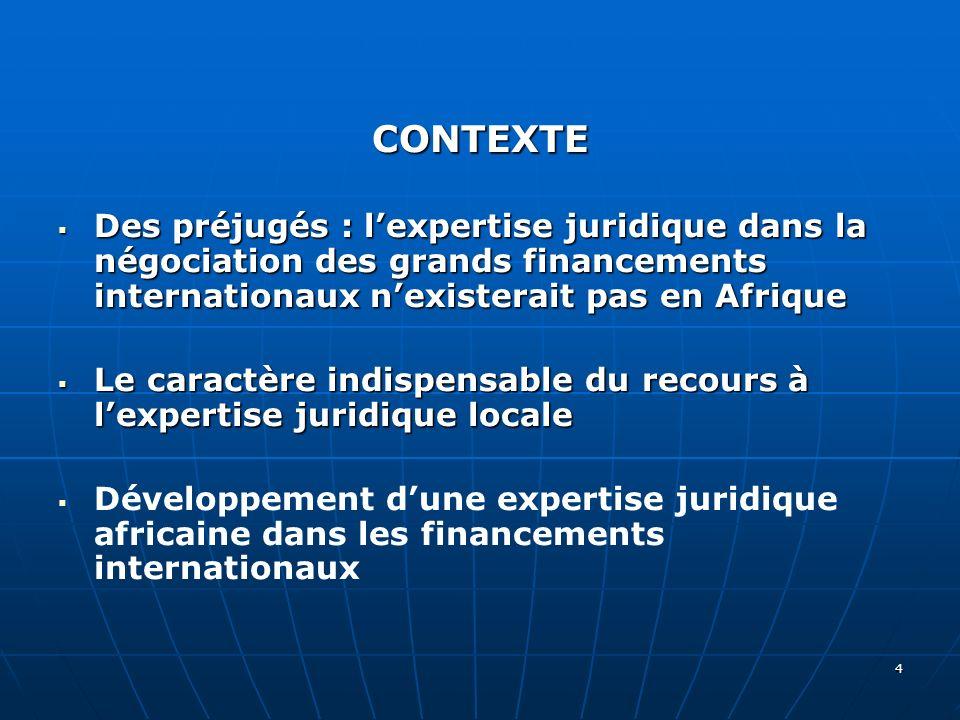 CONTEXTE Des préjugés : l'expertise juridique dans la négociation des grands financements internationaux n'existerait pas en Afrique.
