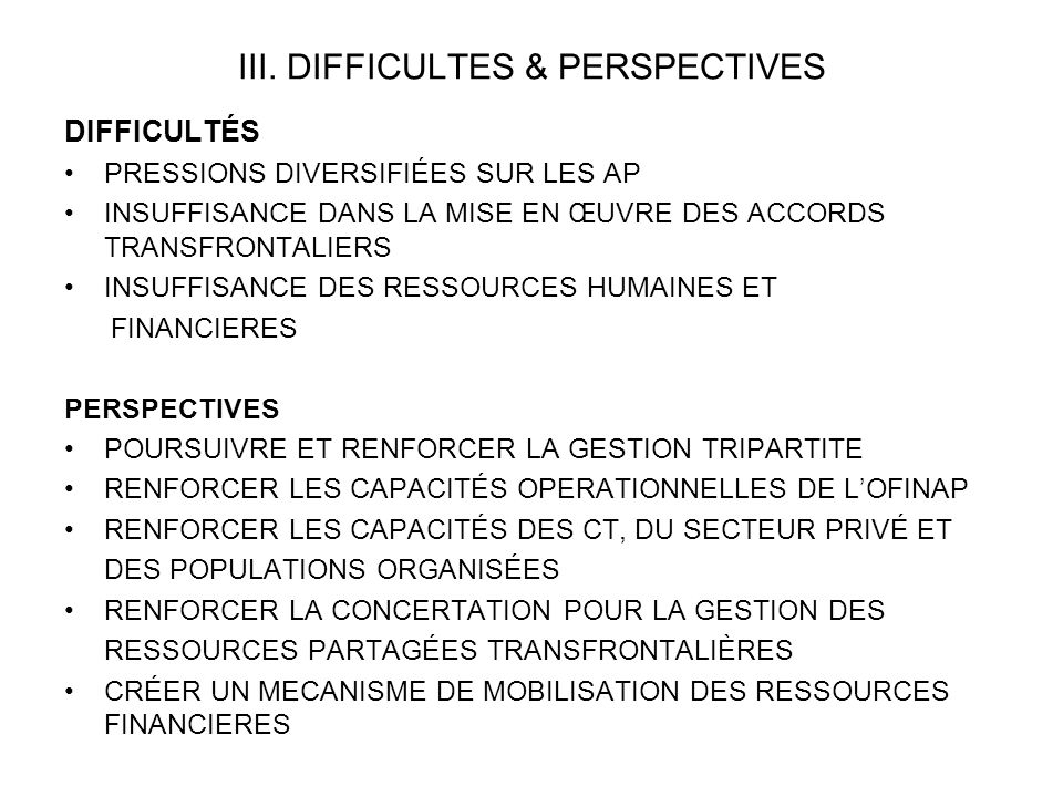 III. DIFFICULTES & PERSPECTIVES