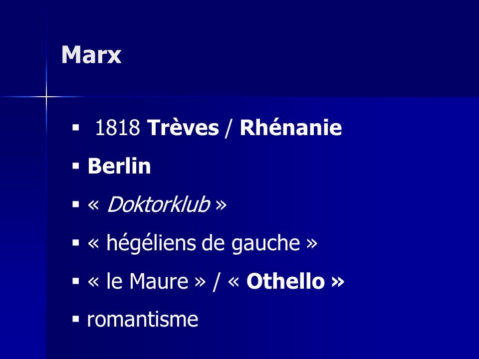 Marx 1818 Trèves / Rhénanie Berlin « Doktorklub »