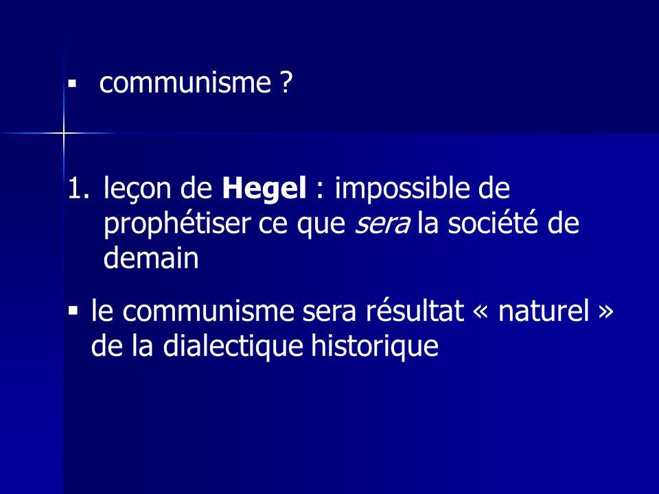 le communisme sera résultat « naturel » de la dialectique historique