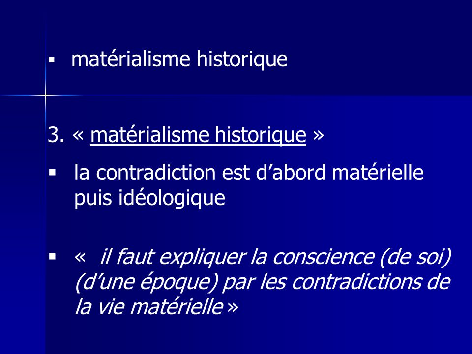 3. « matérialisme historique »