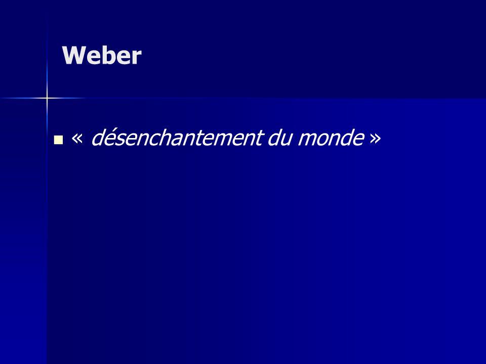 Weber « désenchantement du monde »