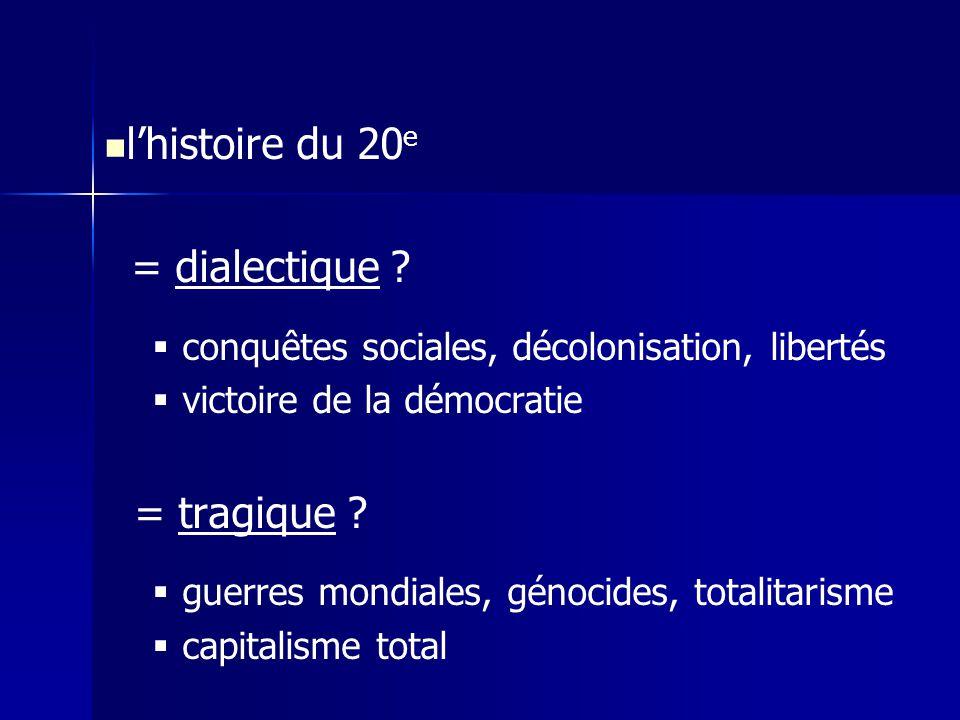l'histoire du 20e = dialectique