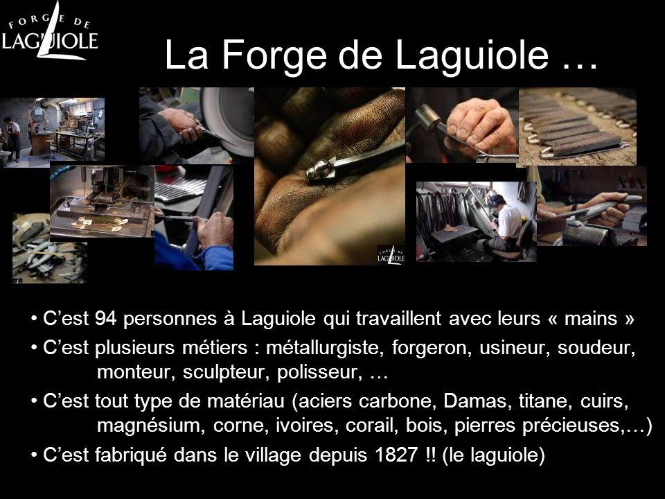 La Forge de Laguiole …C'est 94 personnes à Laguiole qui travaillent avec leurs « mains »