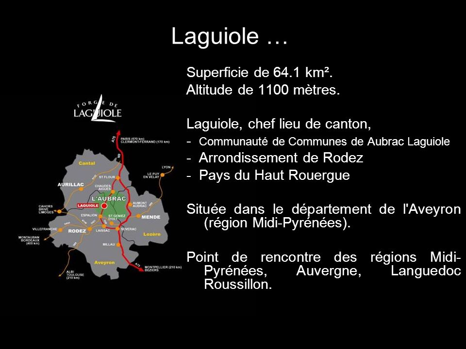 Laguiole … Superficie de 64.1 km². Altitude de 1100 mètres.
