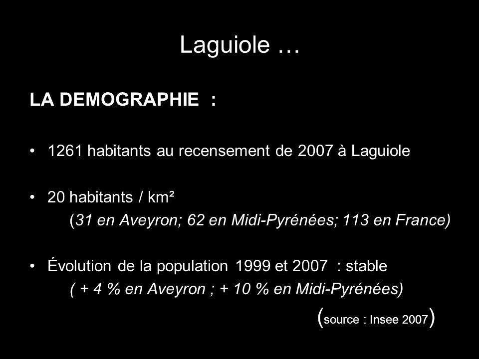 Laguiole … (source : Insee 2007) LA DEMOGRAPHIE :