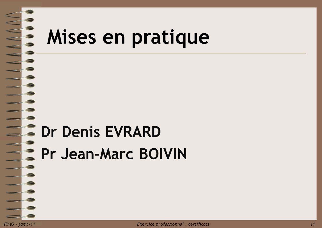 Mises en pratique Dr Denis EVRARD Pr Jean-Marc BOIVIN