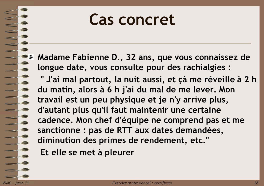 Cas concret Madame Fabienne D., 32 ans, que vous connaissez de longue date, vous consulte pour des rachialgies :
