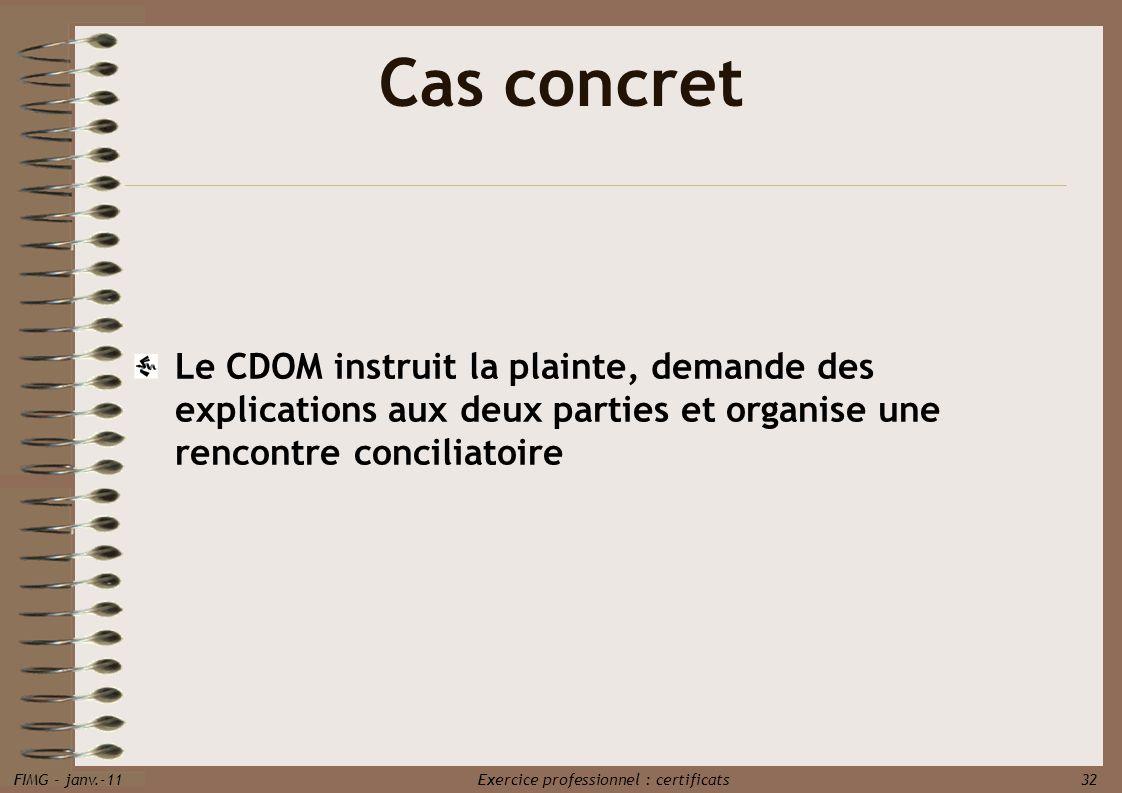 Cas concret Le CDOM instruit la plainte, demande des explications aux deux parties et organise une rencontre conciliatoire.