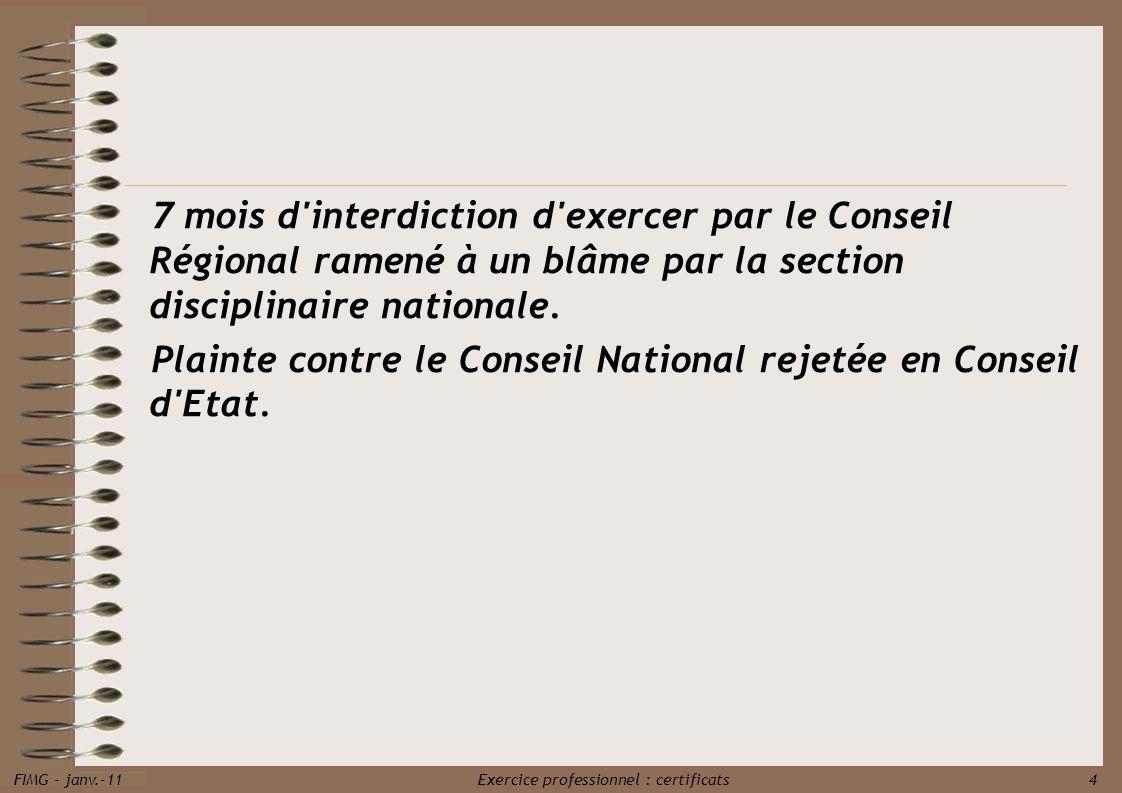 7 mois d interdiction d exercer par le Conseil Régional ramené à un blâme par la section disciplinaire nationale.
