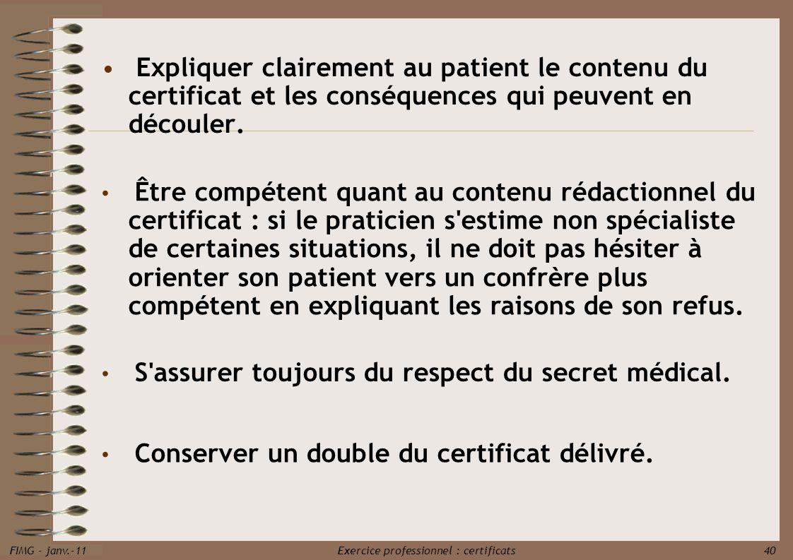 Expliquer clairement au patient le contenu du certificat et les conséquences qui peuvent en découler.