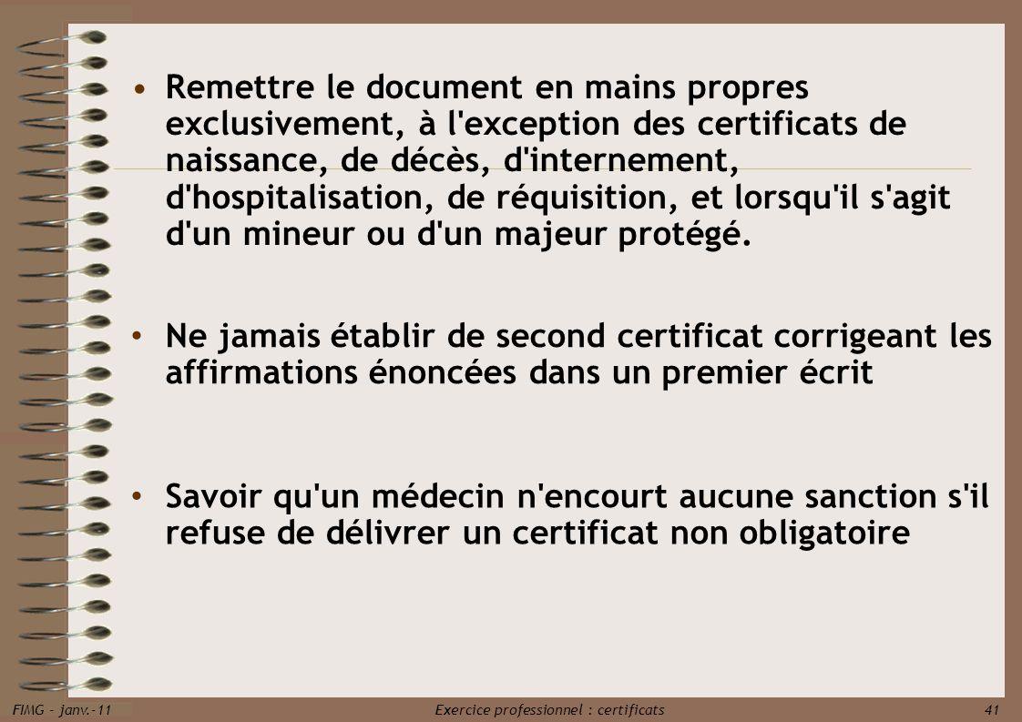 Remettre le document en mains propres exclusivement, à l exception des certificats de naissance, de décès, d internement, d hospitalisation, de réquisition, et lorsqu il s agit d un mineur ou d un majeur protégé.