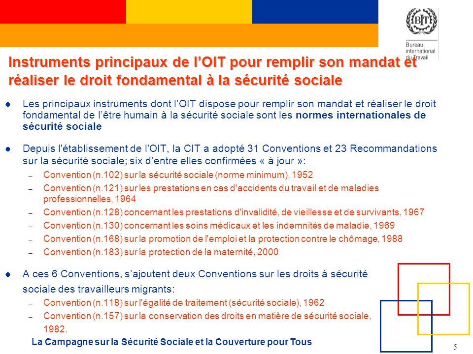 Instruments principaux de l'OIT pour remplir son mandat et réaliser le droit fondamental à la sécurité sociale