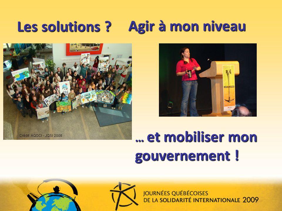 Les solutions Agir à mon niveau … et mobiliser mon gouvernement !