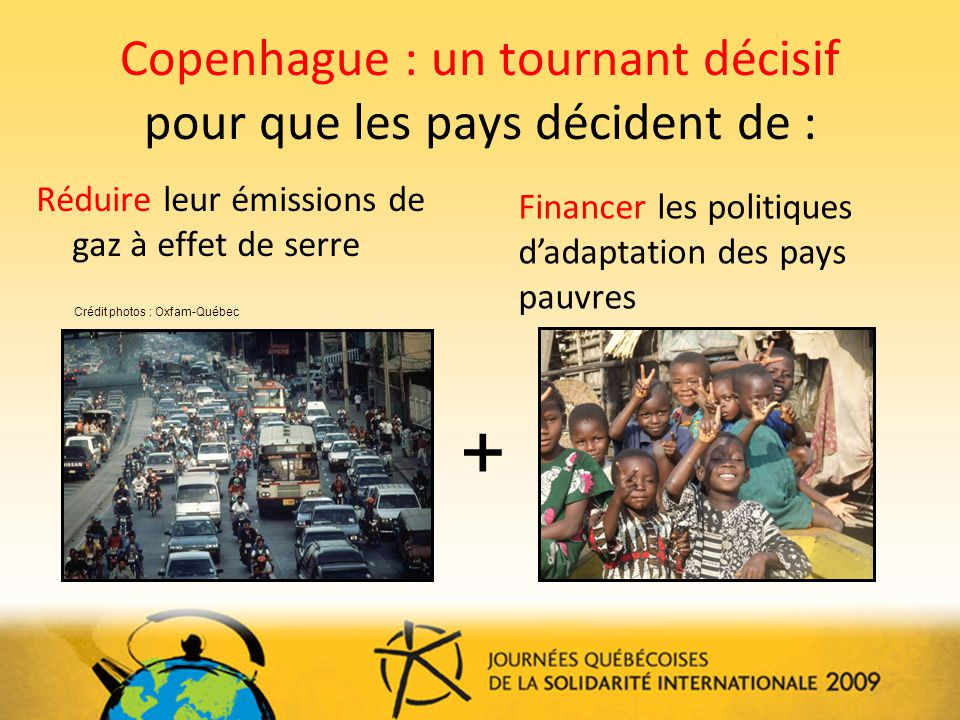 Copenhague : un tournant décisif pour que les pays décident de :