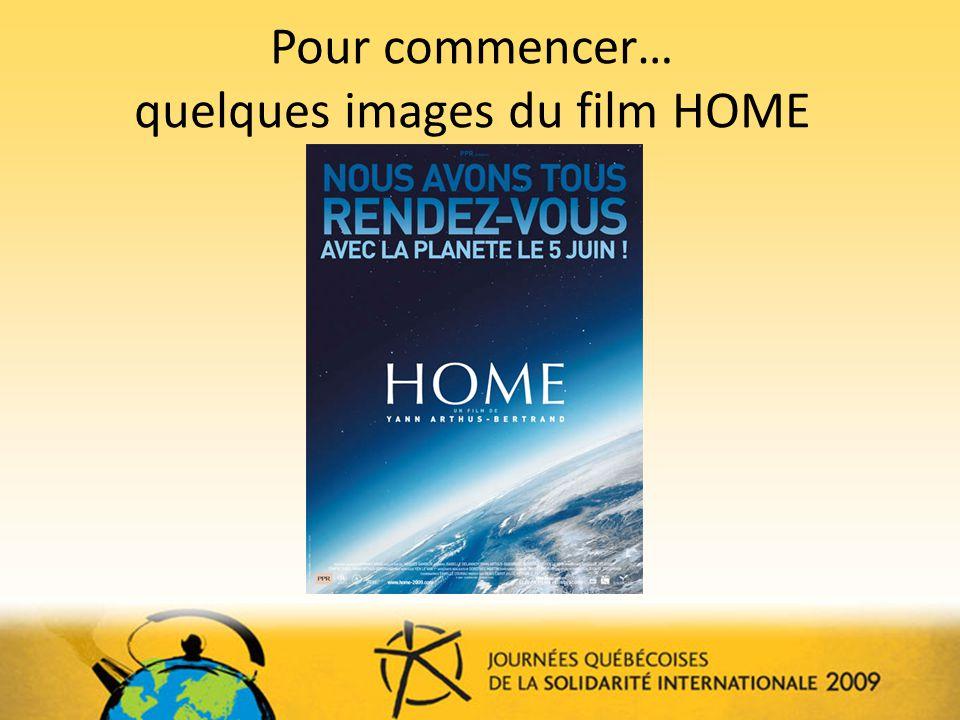 Pour commencer… quelques images du film HOME